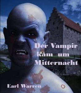 Der Vampir kam um Mitternach