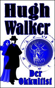 Walker Hugh_Der Okkultist_1000x1600px_300ppi