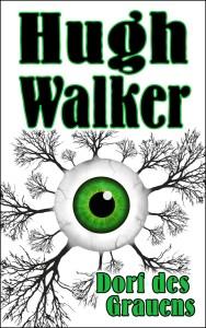 Walker Hugh_Dorf des Grauens_1000x1600px_300ppi