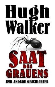Walker Hugh_Saat des Grauens_1000x1600