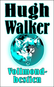 Walker Hugh_Vollmondbestien_1000x1600px_300ppi